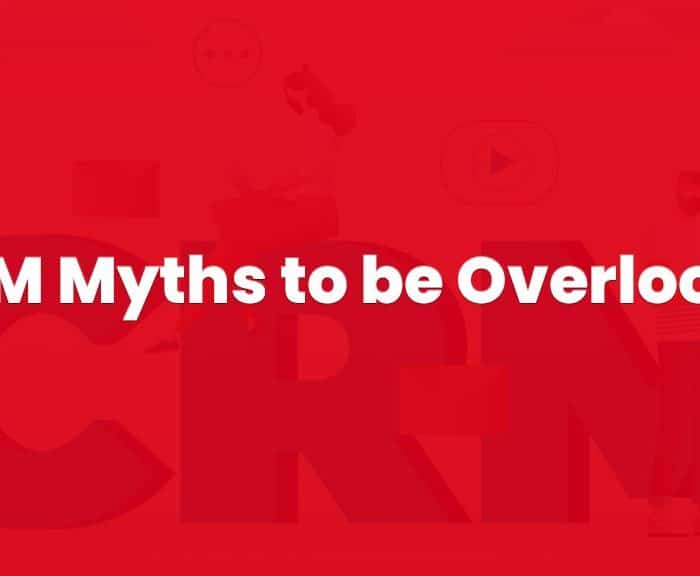 7 CRM Myths to be Overlooked